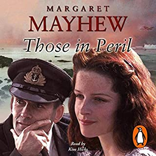 Those in Peril                   By:                                                                                                                                 Margaret Mayhew                               Narrated by:                                                                                                                                 Kim Hicks                      Length: 8 hrs and 44 mins     4 ratings     Overall 4.8
