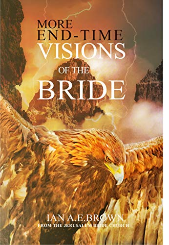 More End Time Visions Of The Bride: It Has Now Begun!