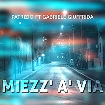 Miezz' a' via (feat. Gabriele Giuffrida)