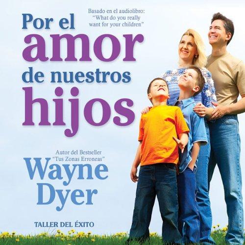 Por el Amor de Nuestros Hijos [For the Love of Our Children] audiobook cover art