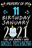 A Memory of My 11 Birthday January 2021 the one where I was Social Distancing: funny idea gift journal, Notebook for anniversary family, kids, boy or ... they 11 years old ,great Card Alternation