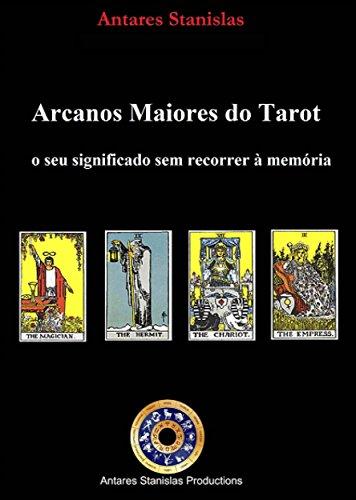 Arcanos Maiores Do Tarot: O Seu Significado Sem Recorrer À Memória. (Portuguese Edition)