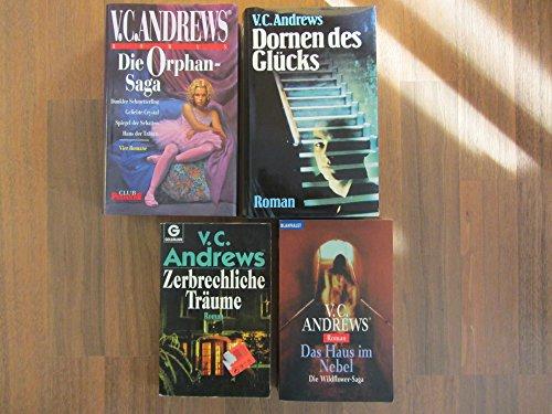 Paket V.C. Andrews: Zerbrechliche Träume. Das Haus im Nebel. Dornen des Glücks. Die Orphan-Saga (Dunkler Schmetterling. Geliebte Crystal. Spiegel der Schatten. Haus der Tränen.) 7 Romane in 4 Büchern!