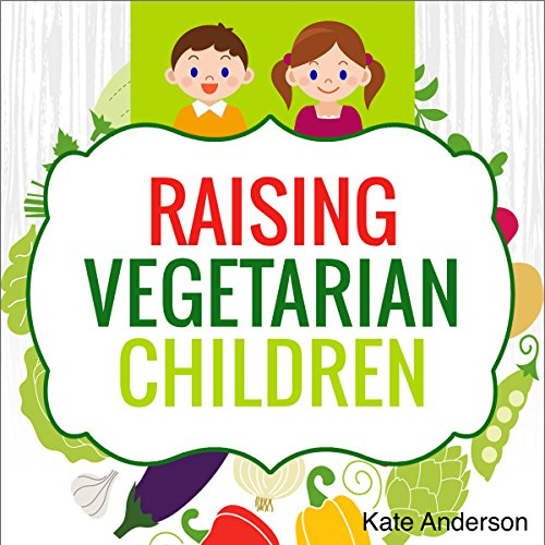 Raising Vegetarian Children audiobook cover art
