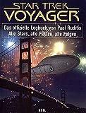 Star Trek Voyager - das offizielle Logbuch von Paul Ruditis: Alle Stars, alle Fakten, alle Folgen - Paul Ruditis