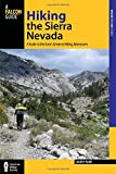 Hiking the Sierra Nevada: A Guide To The Area s Greatest Hiking Adventures (Regional Hiking Series)