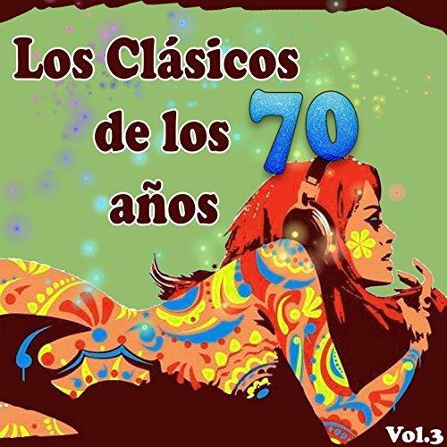 Los Clásicos De Los Años 70, Vol. 3