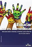Educar no es domesticar: Educando desde la libertad, en libertad y para la libertad.
