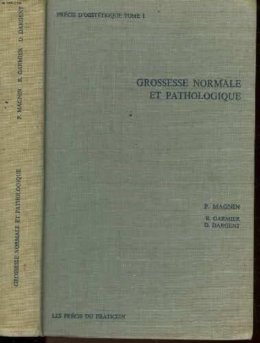 Precis d'obstetrique - tome 1 - grossesse normale et pathologique