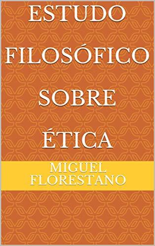 Estudo Filosófico Sobre Ética (Portuguese Edition)