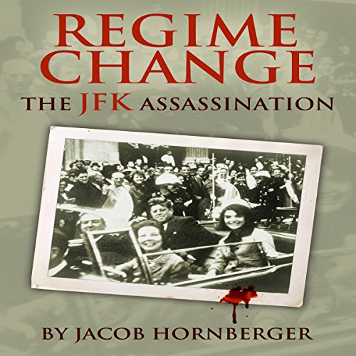 Regime Change: The JFK Assassination audiobook cover art