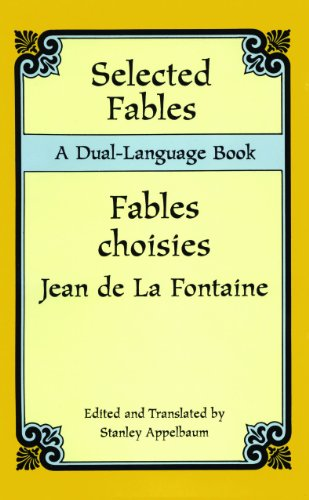 Selected Fables: A Dual-Language Book (Dover Dual Language French) (English Edition)