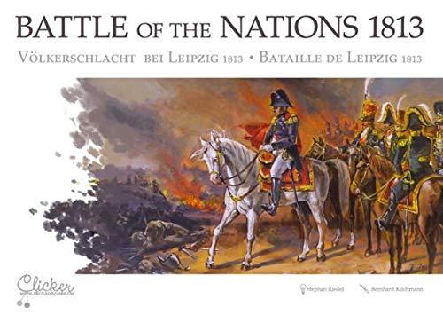 Unbekannt Battle of The Nations 1813 - Völkerschlacht bei Leipzig 1813 (Stephan Riedel)
