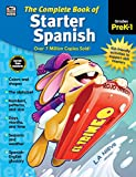 Carson Dellosa – The Complete Book of Starter Spanish for Grades Preschool–1, Language Arts, Spanish/English, 416 Pages