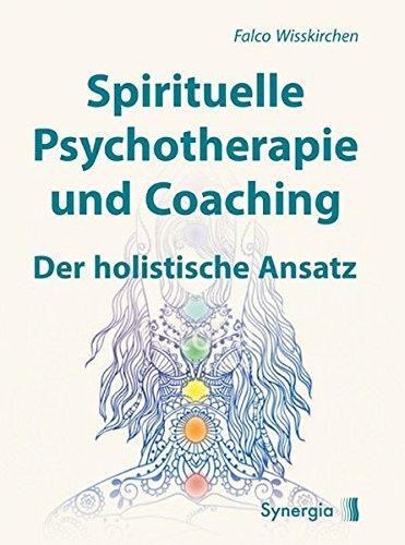 Spirituelle Psychotherapie und Coaching: Der holistische Ansatz