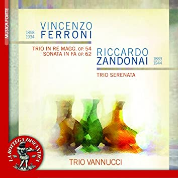 Vincenzo Ferroni: Trio in D Major, Op. 54 & Sonata in F Major, Op. 62 & Zandonai: Trio serenata
