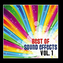 Best Of Sound Effects. Royalty Free Sounds and Backing Loops for Tv, Video, Youtube, Dj, Broadcasting and More, Vol. 1.