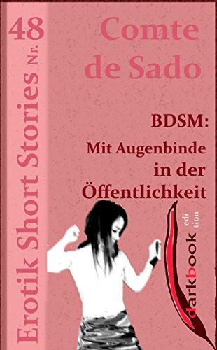 BDSM: Mit Augenbinde in der Öffentlichkeit: Erotik Short Stories Nr. 48