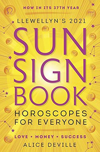 Llewellyn's 2021 Sun Sign Book: Horoscopes for Everyone! (Llewellyn's Sun Sign Book)
