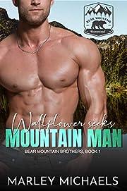 Wallflower Seeks Mountain Man (Bear Mountain Brothers Book 1)