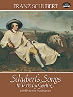 Schubert's Songs to Texts by Goethe (Dover Song Collections)