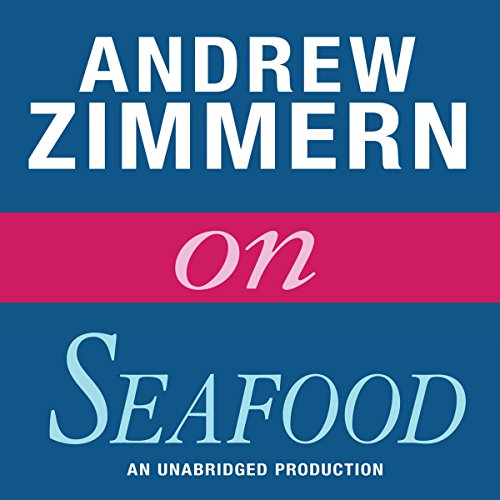 Andrew Zimmern on Seafood audiobook cover art