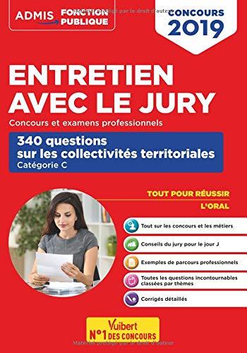 Entretien avec le jury - 340 questions sur les collectivités territoriales - Concours Fonction publique territoriale - catégorie C - Oral - Concours 2019-2020