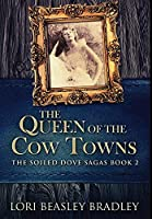 The Queen of the Cow Towns: Premium Hardcover Edition