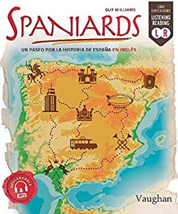 Spaniards: Un paseo por la historia de España en inglés eBook: Williamns,Guy: Amazon.es: Tienda Kindle