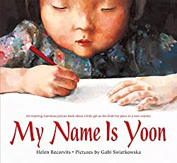 My Name is Yoon byHelen Recorvits, illustrated byGabi Swiatkowska