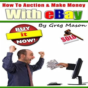 eBay Business Handbook for Beginners: How to Auction and Make Money With Ebay