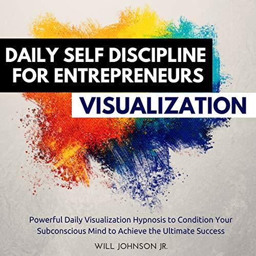 Daily Self-Discipline for Entrepreneurs Visualization audiobook cover art