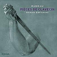 Rameau: Pieces de clavecin by Mahan Esfahani