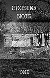 Hoosier Noir: ONE (Hoosier Noir Magazine Book 1)