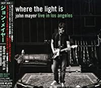 Where Light Is - Live in La by John Mayer (2008-08-27)