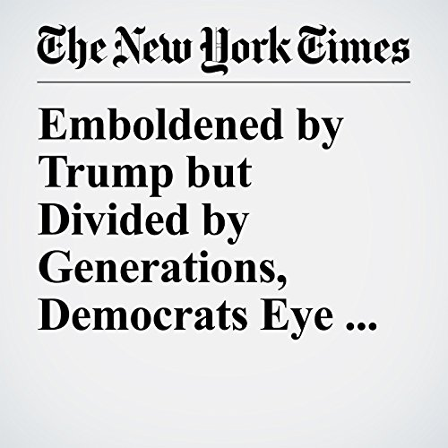 Emboldened by Trump but Divided by Generations, Democrats Eye 2020 copertina