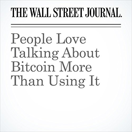 People Love Talking About Bitcoin More Than Using It cover art