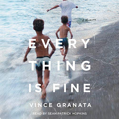 Everything Is Fine Audiobook By Vince Granata cover art