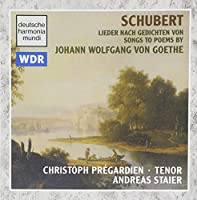 Schubert: Songs to Poems by Johann Wolfgang Von Goethe by SIR EDWARD ELGAR