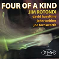 Four of a Kind by Jim Rotondi (2008-04-08)