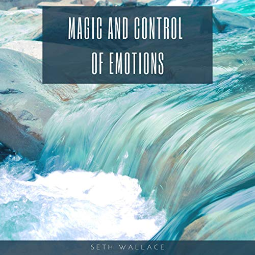 Magic and Control of Emotions audiobook cover art
