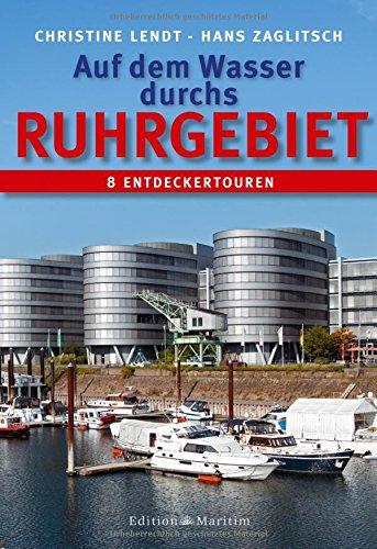Auf dem Wasser durchs Ruhrgebiet: 8 Entdeckerrouten
