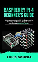 RASPBERRY Pi 4 BEGINNER'S GUIDE: The Complete User Manual For Beginners to Set up Innovative Projects on Raspberry Pi 4 (2020 Edition) Front Cover