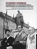 Guzmán Gombau fotografía el VII Centenario de la Universidad de Salamanca (1953-1954): : Liberalización cultural y apertura internacional de la universidad franquista