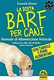 La dieta Barf per cani. Manuale di alimentazione naturale (Qua la zampa)