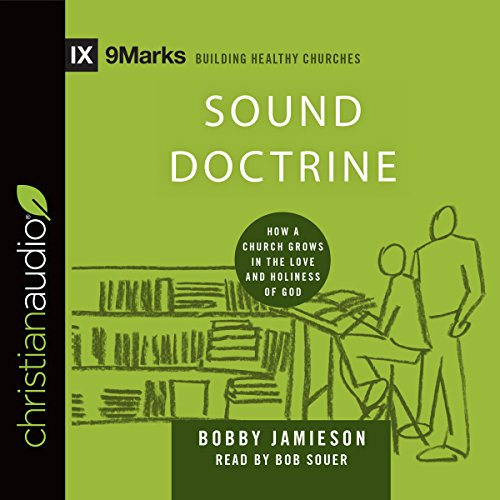 Page de couverture de Sound Doctrine: How a Church Grows in the Love and Holiness of God
