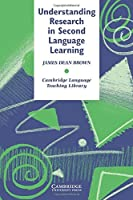 Understanding Research in Second Language Learning: A Teacher's Guide to Statistics and Research Design (Cambridge Language Teaching Library) by James Dean Brown(1988-09-30)