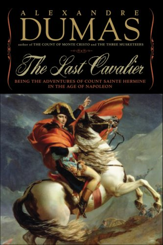 The Last Cavalier: Being the Adventures of Count Sainte-Hermine in the Age of Napoleon