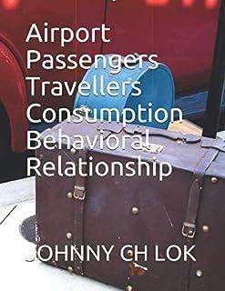 Airport Passengers Travellers Consumption Behavioral Relationship