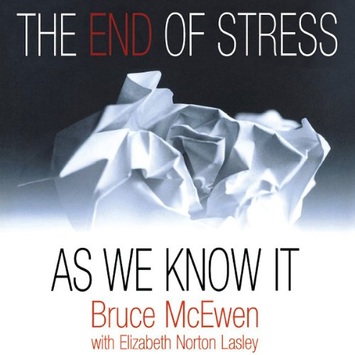 The End of Stress as We Know It audiobook cover art
